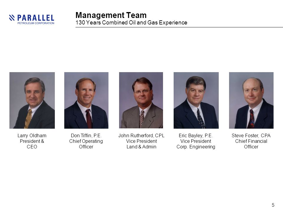 5 Management Team 130 Years Combined Oil and Gas Experience Larry Oldham President & CEO Don Tiffin, P.E.
