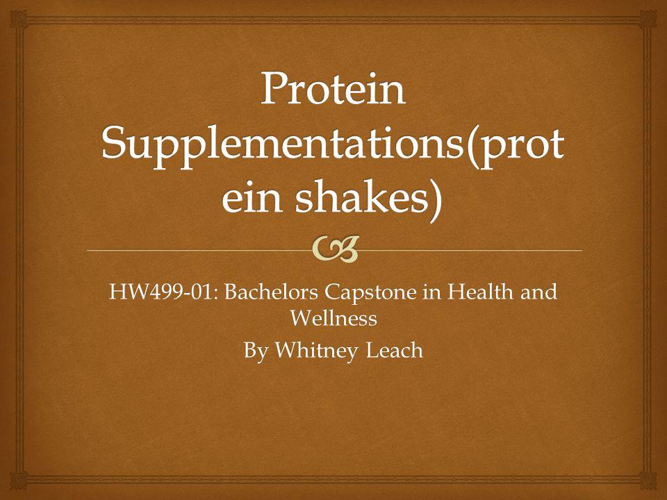 HW499-01: Bachelors Capstone in Health and Wellness By Whitney Leach