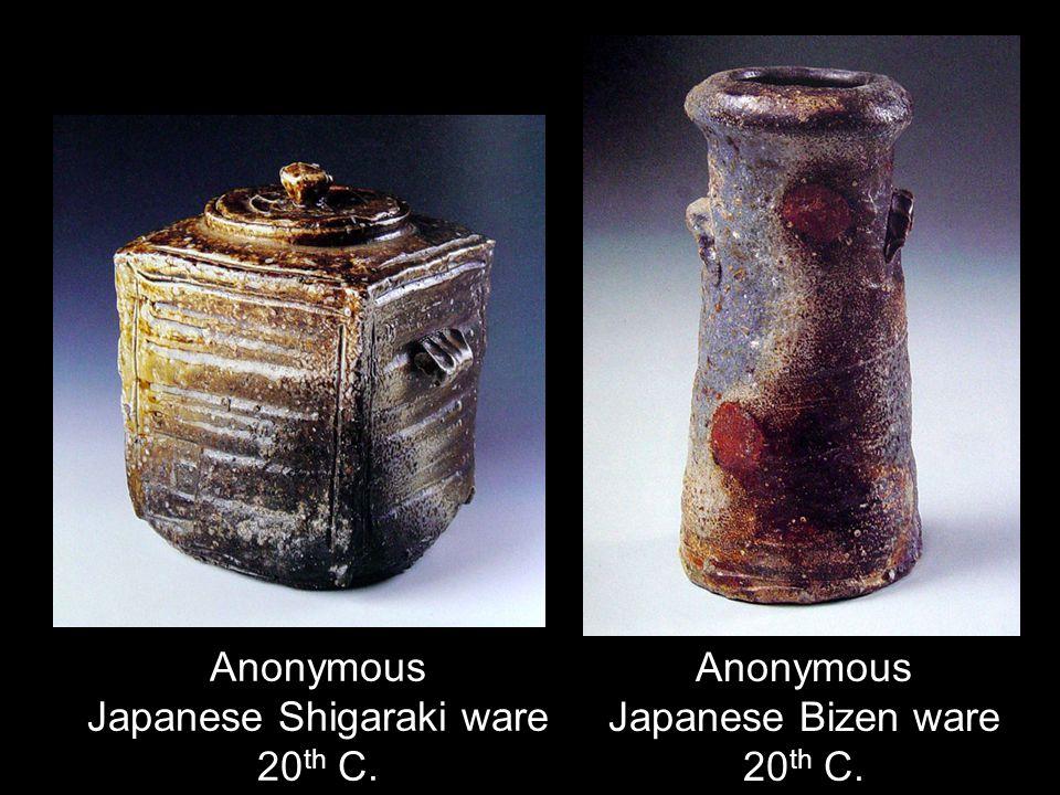 Anonymous Japanese Shigaraki ware 20 th C. Anonymous Japanese Bizen ware 20 th C.