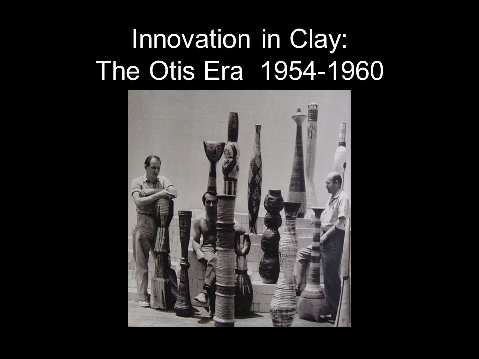 Innovation in Clay: The Otis Era 1954-1960