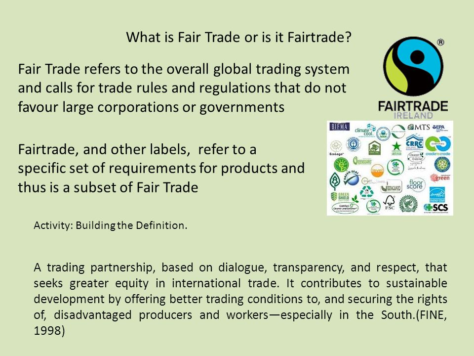 What is Fair Trade or is it Fairtrade.