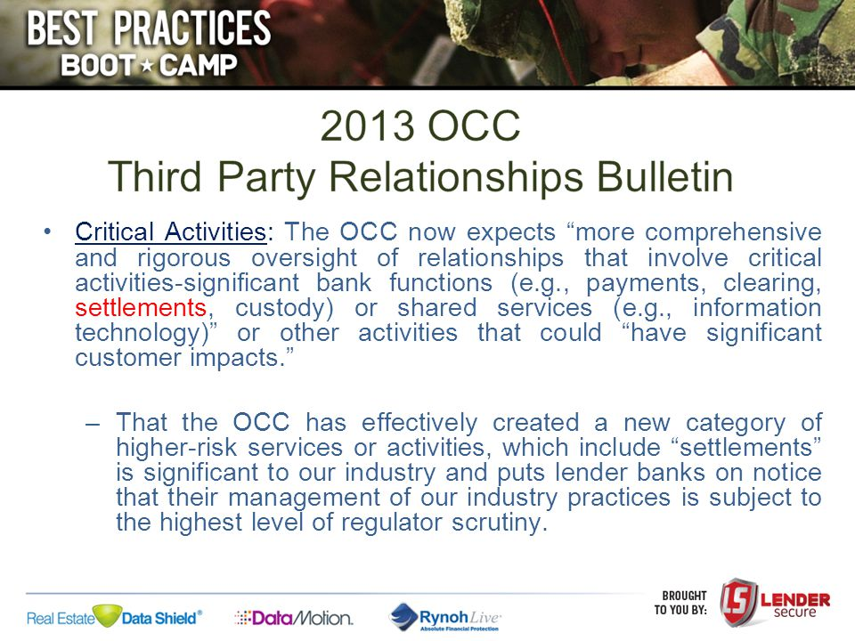 "Critical Activities: The OCC now expects ""more comprehensive and rigorous oversight of relationships that involve critical activities-significant bank"