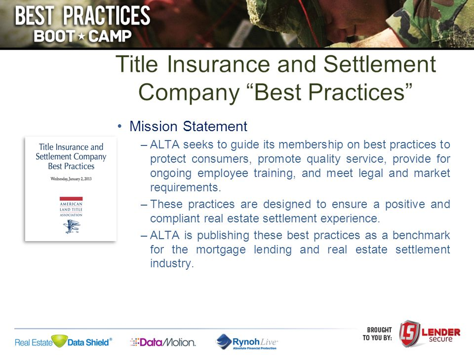 Mission Statement –ALTA seeks to guide its membership on best practices to protect consumers, promote quality service, provide for ongoing employee tr