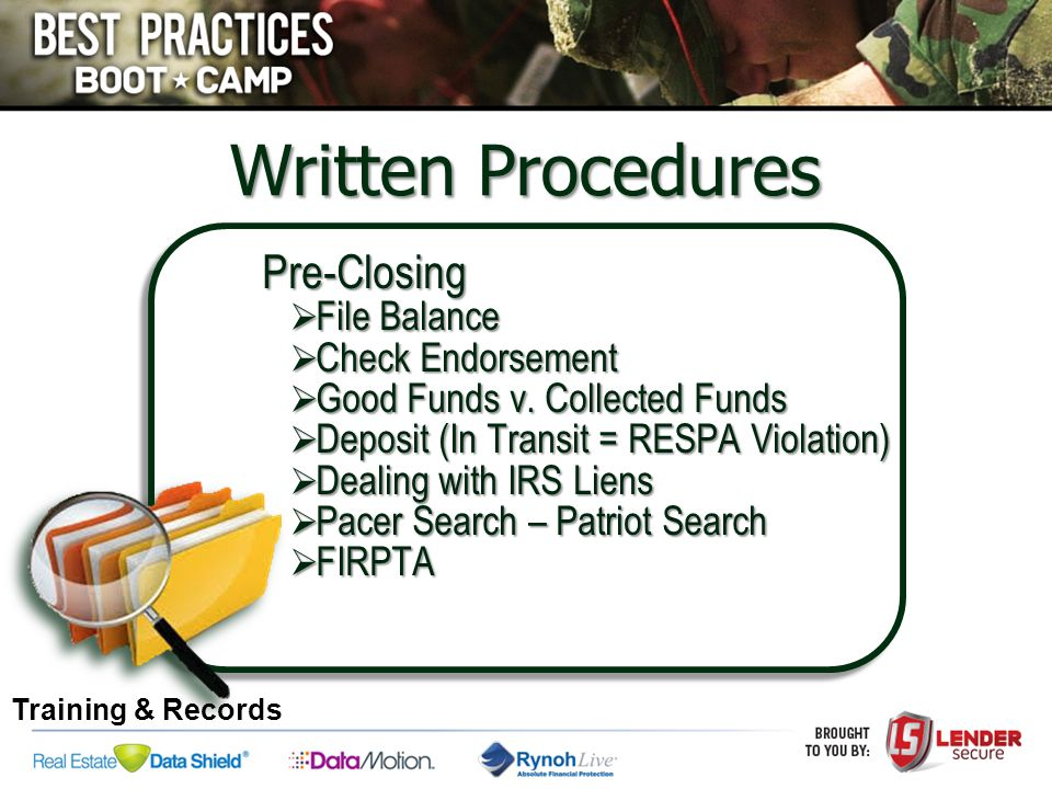 Pre-Closing  File Balance  Check Endorsement  Good Funds v. Collected Funds  Deposit (In Transit = RESPA Violation)  Dealing with IRS Liens  Pac
