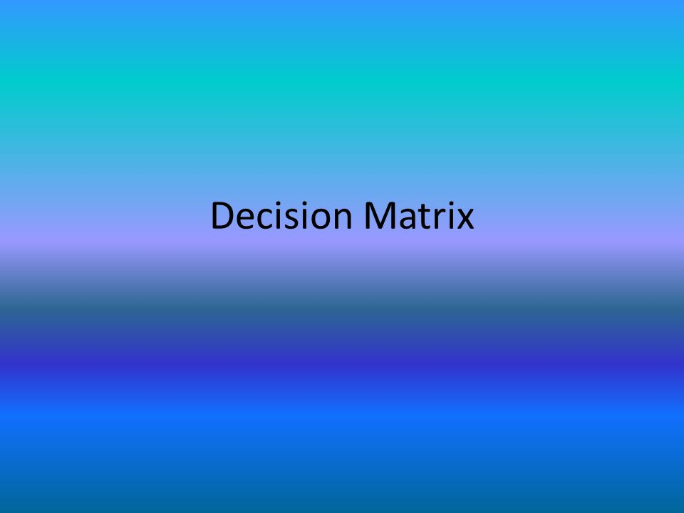 Decision Matrix