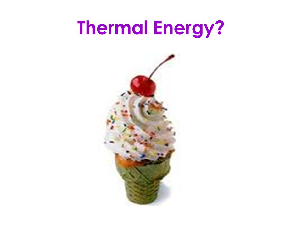 Thermal Energy?