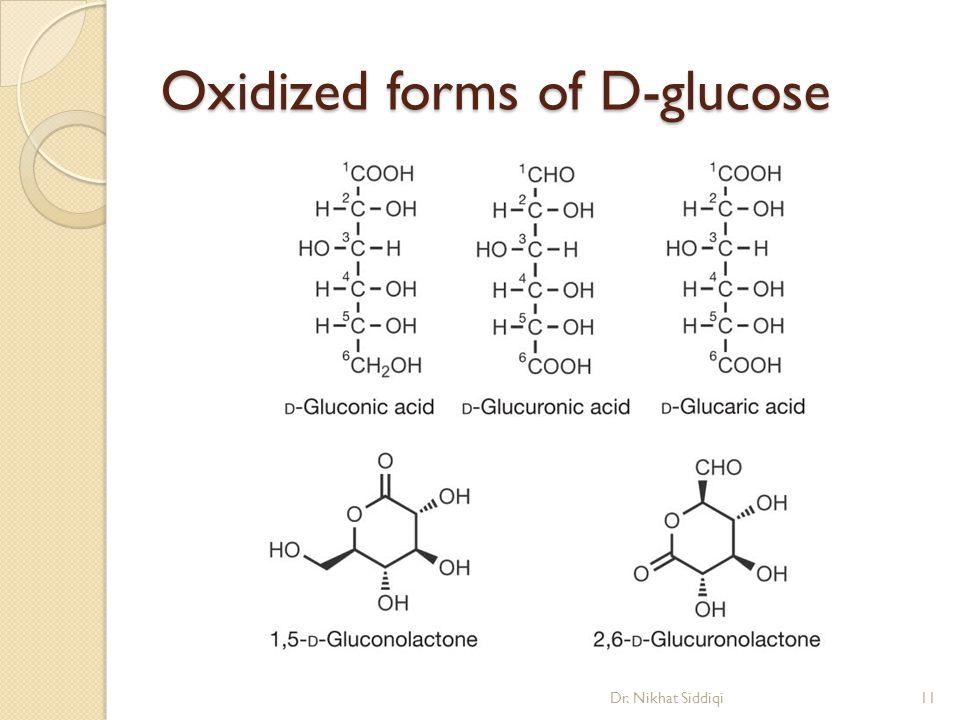 Oxidized forms of D-glucose Dr. Nikhat Siddiqi11