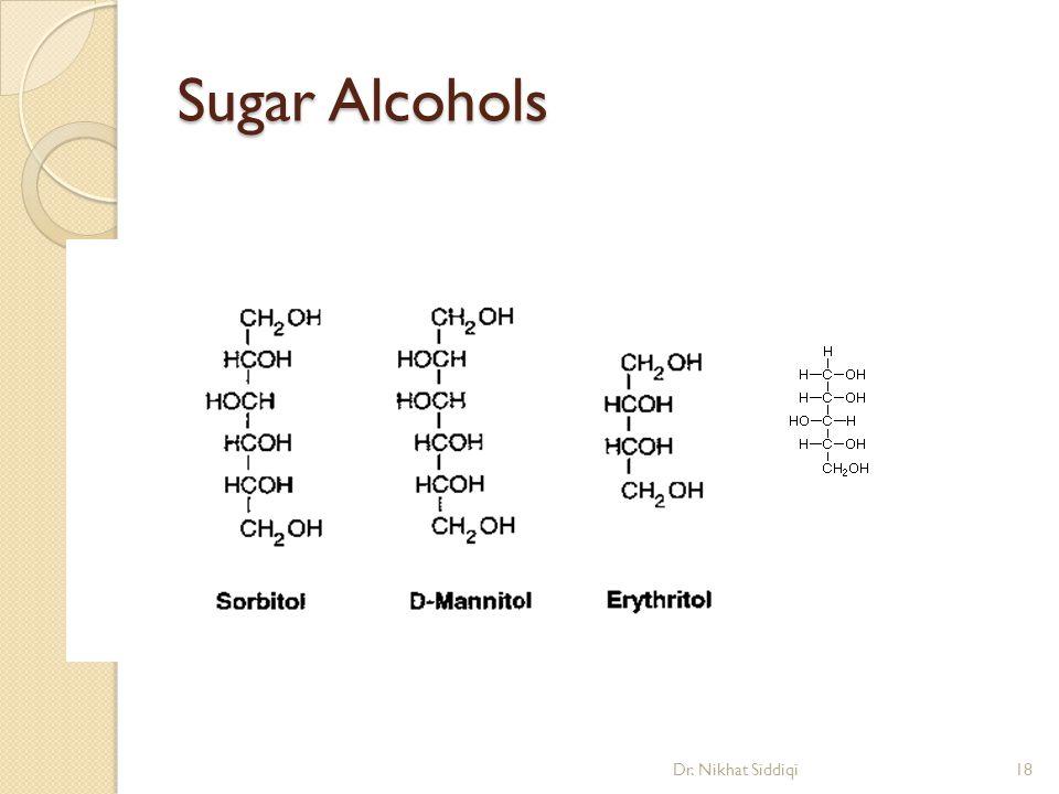 Sugar Alcohols Dr. Nikhat Siddiqi18