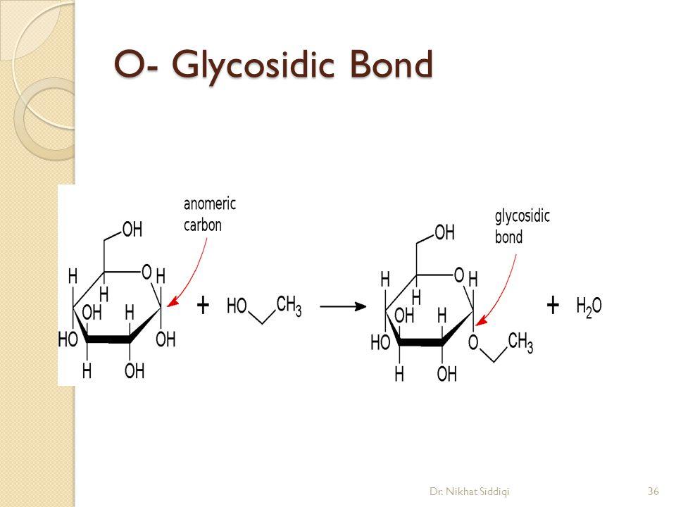 O- Glycosidic Bond Dr. Nikhat Siddiqi36