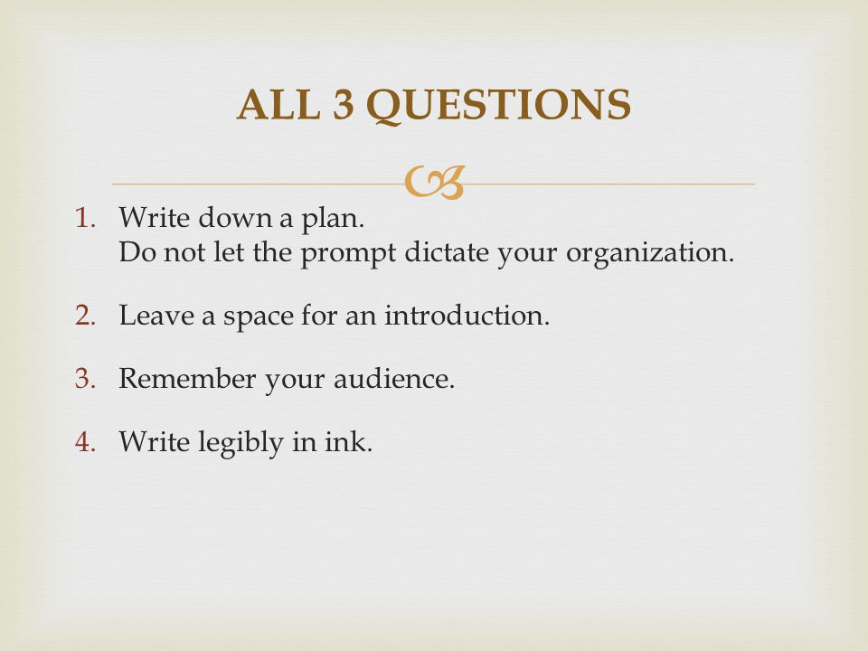  1.Write down a plan. Do not let the prompt dictate your organization.