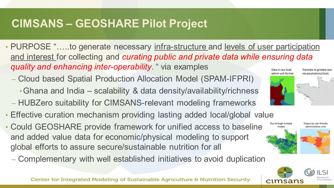 "CIMSANS – GEOSHARE Pilot Project PURPOSE ""…..to generate necessary infra-structure and levels of user participation and interest for collecting and cu"