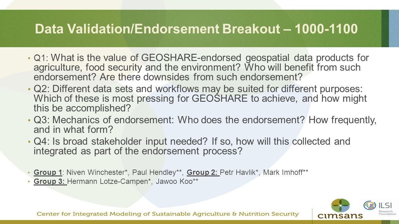 Data Validation/Endorsement Breakout – 1000-1100 Q1: What is the value of GEOSHARE-endorsed geospatial data products for agriculture, food security and the environment.