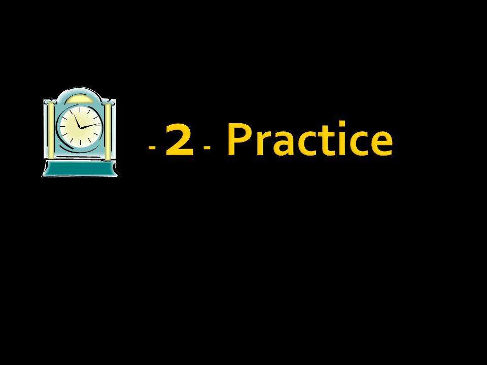 - 2 - Practice