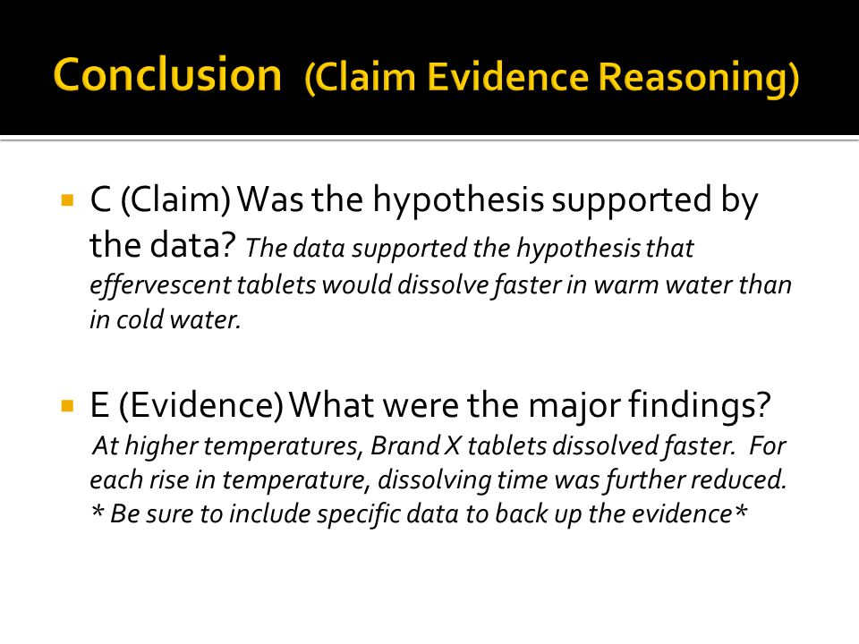  C (Claim) Was the hypothesis supported by the data.