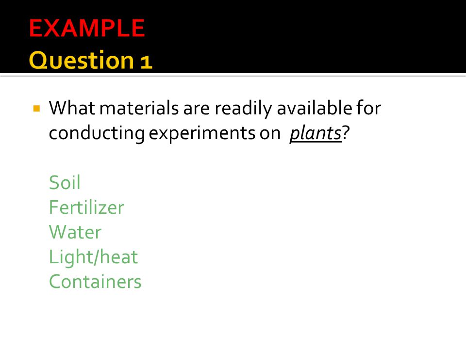  What materials are readily available for conducting experiments on plants.