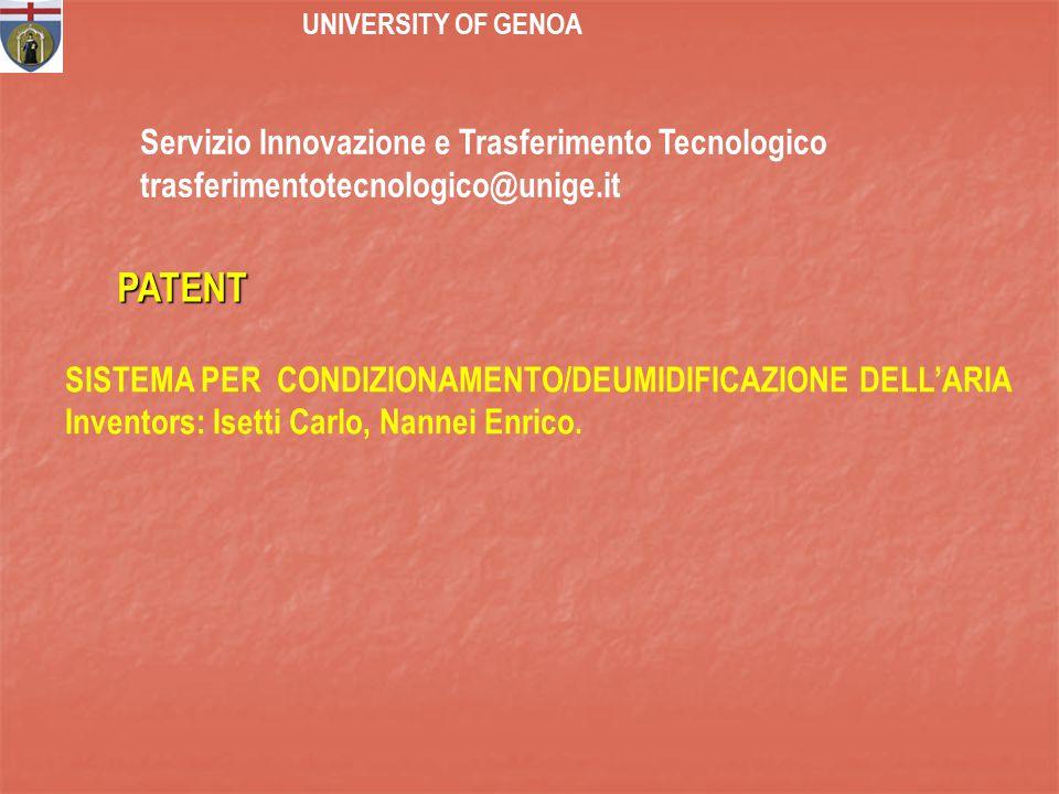 Servizio Innovazione e Trasferimento Tecnologico trasferimentotecnologico@unige.it SISTEMA PER CONDIZIONAMENTO/DEUMIDIFICAZIONE DELL'ARIA Inventors: Isetti Carlo, Nannei Enrico.