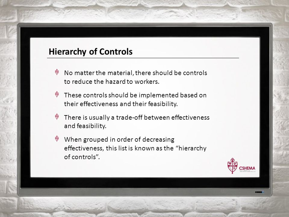 Hierarchy of Controls No matter the material, there should be controls to reduce the hazard to workers.