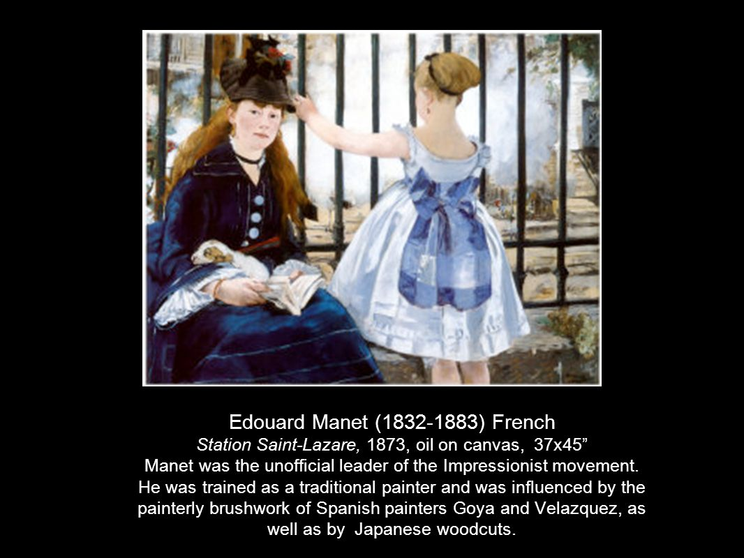 "Edouard Manet (1832-1883) French Station Saint-Lazare, 1873, oil on canvas, 37x45"" Manet was the unofficial leader of the Impressionist movement. He w"