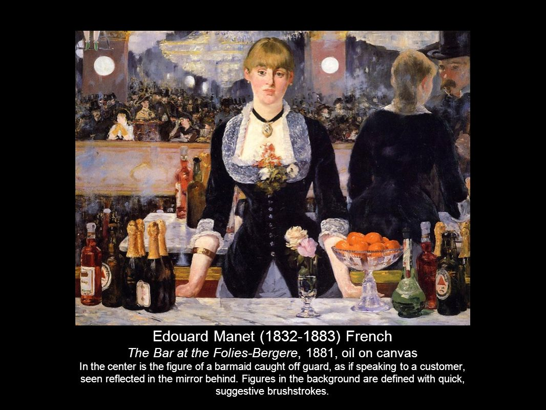 Edouard Manet (1832-1883) French The Bar at the Folies-Bergere, 1881, oil on canvas In the center is the figure of a barmaid caught off guard, as if s
