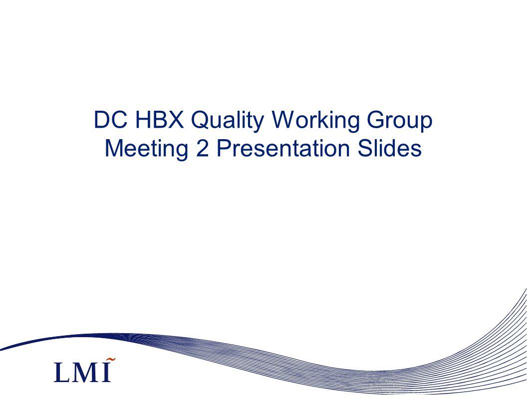 DC HBX Quality Working Group Meeting 2 Presentation Slides