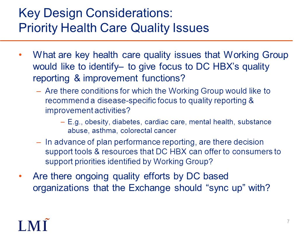 Key Design Considerations: Priority Health Care Quality Issues What are key health care quality issues that Working Group would like to identify– to g