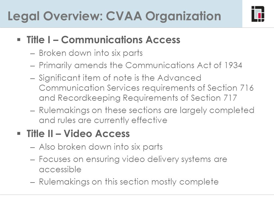 Recordkeeping Requirements  Entities covered by Section 255, 716 and 718 must create and maintain records of efforts taken to implement conformance with relevant sections of the Act.
