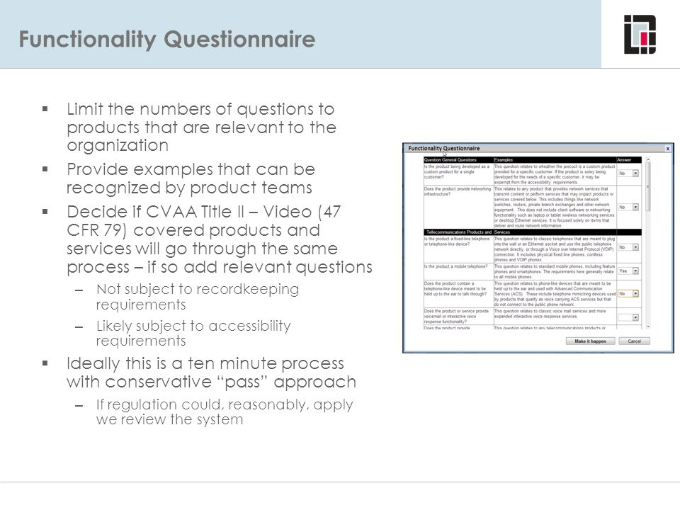 Functionality Questionnaire Considerations  Limit the numbers of questions to products that are relevant to the organization  Provide examples that
