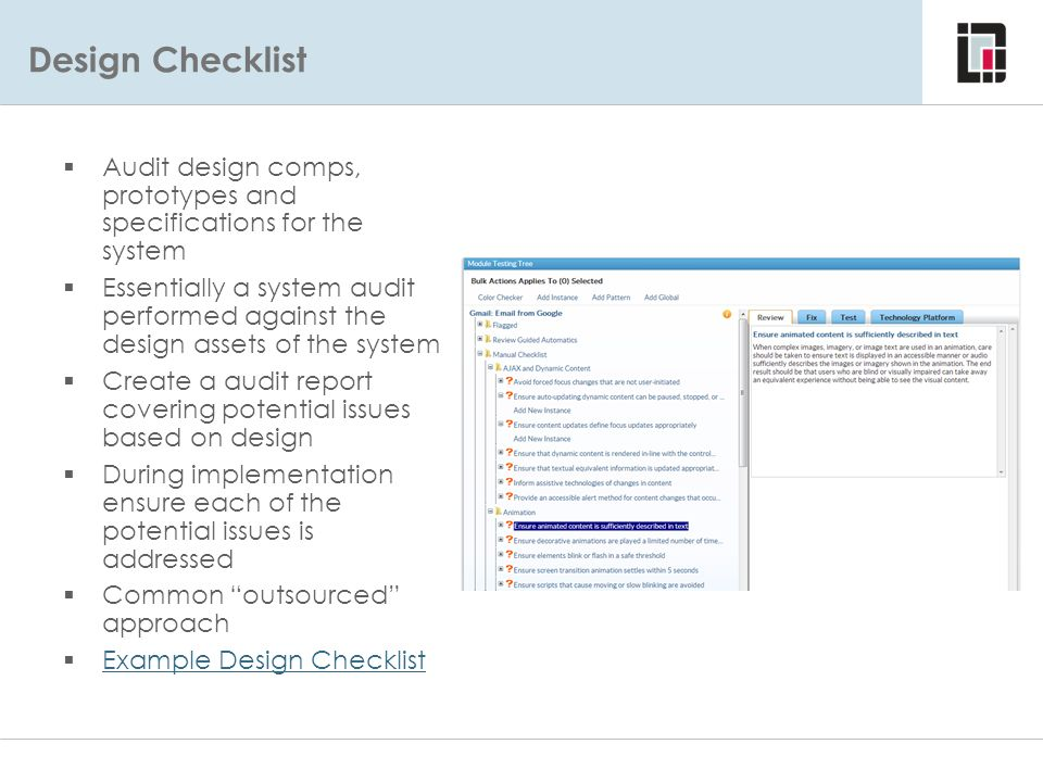 Design Checklist Approach One – Design Comp Review  Audit design comps, prototypes and specifications for the system  Essentially a system audit per