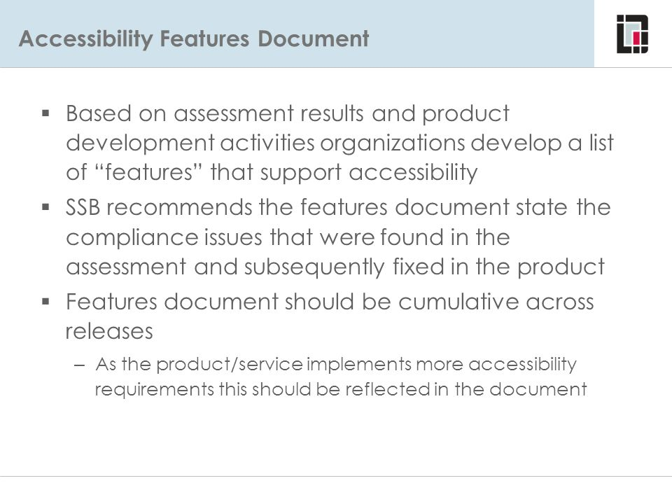 Accessibility Features Document Accessibility Features  Based on assessment results and product development activities organizations develop a list o