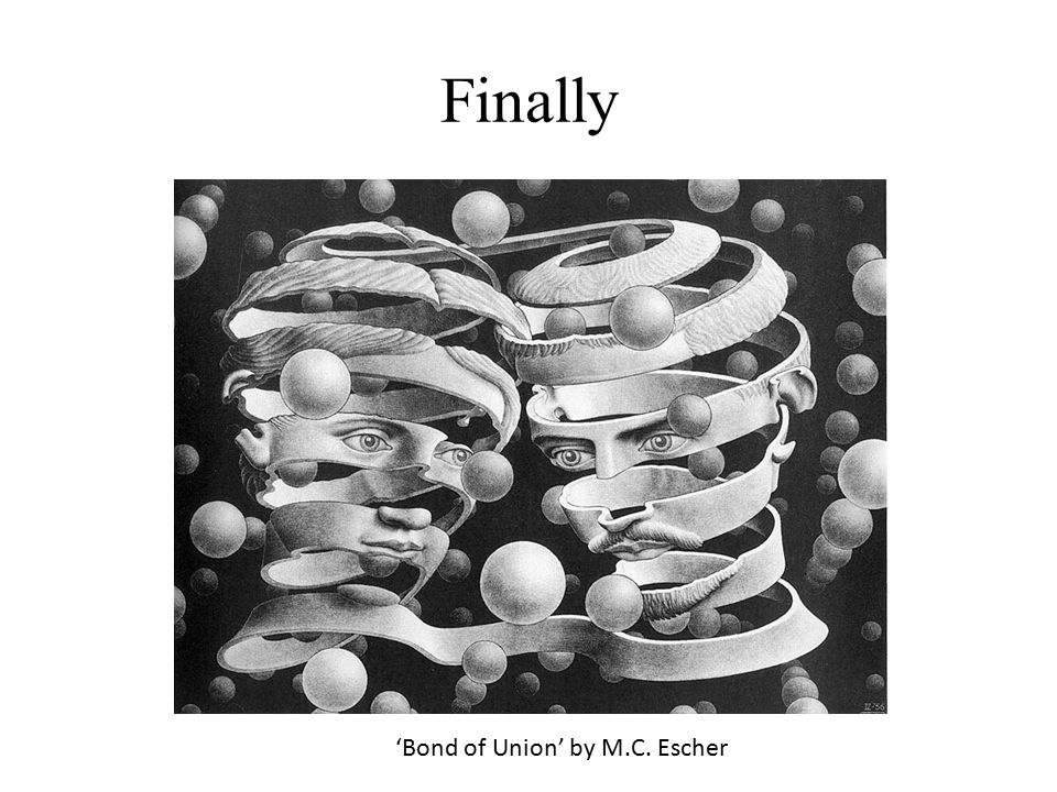 Finally 'Bond of Union' by M.C. Escher