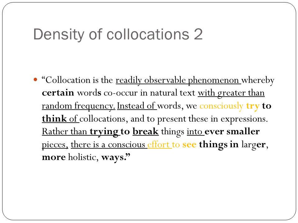 """Density of collocations 2 """"Collocation is the readily observable phenomenon whereby certain words co-occur in natural text with greater than random fr"""