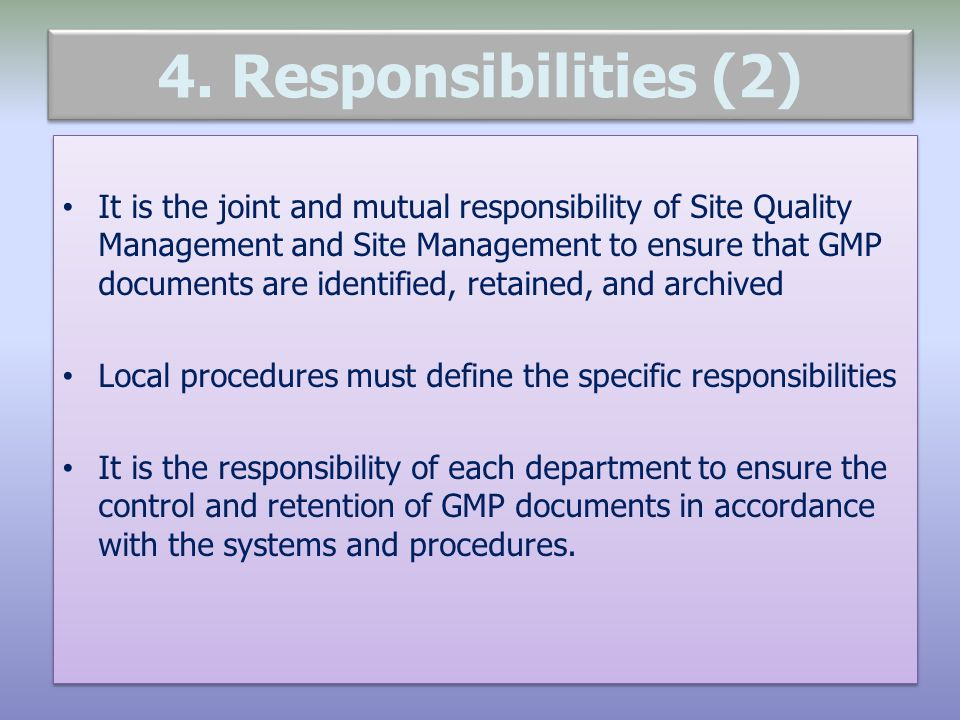4. Responsibilities (2) It is the joint and mutual responsibility of Site Quality Management and Site Management to ensure that GMP documents are iden