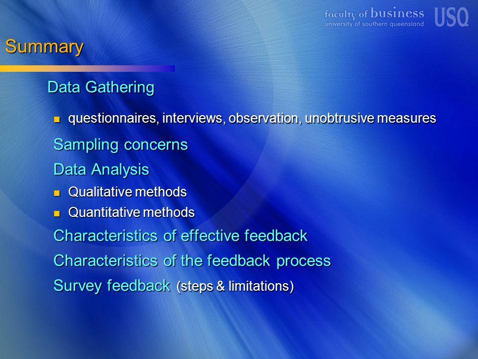 Summary Data Gathering questionnaires, interviews, observation, unobtrusive measures questionnaires, interviews, observation, unobtrusive measures Sam