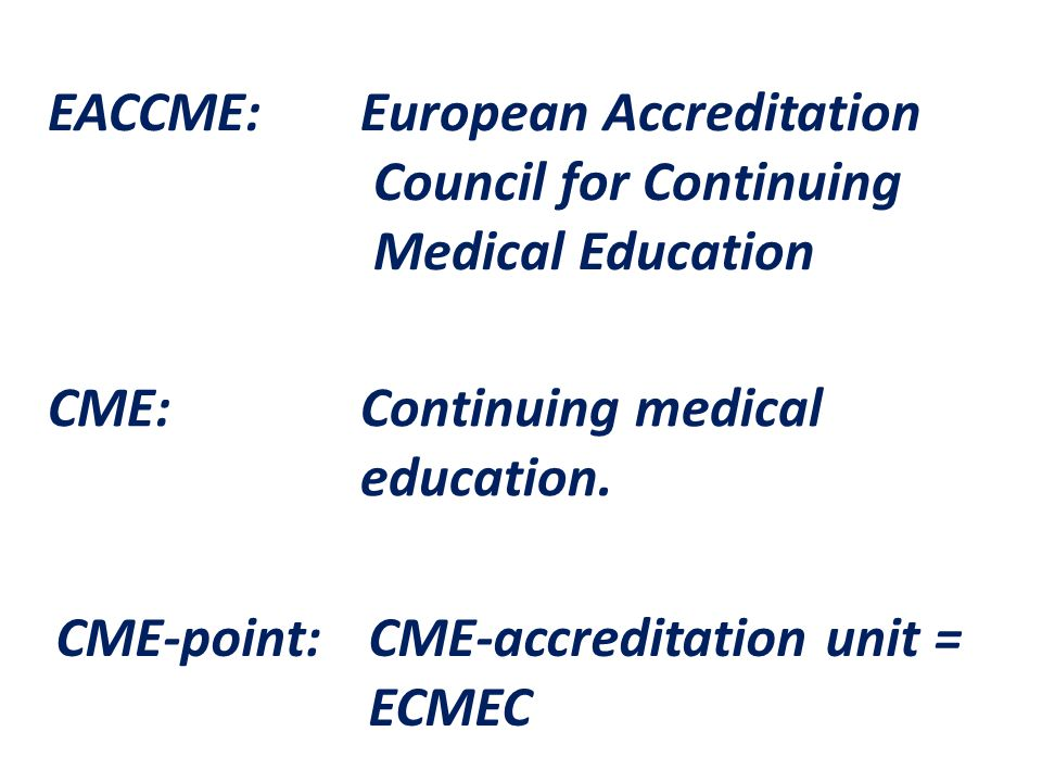 EACCME: European Accreditation Council for Continuing Medical Education CME: Continuing medical education.