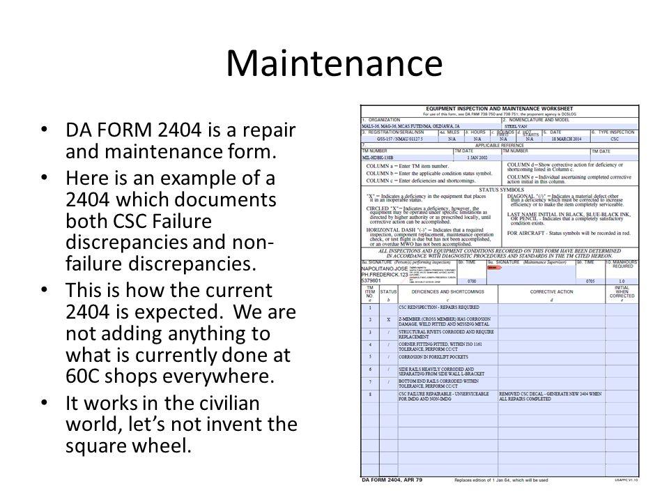 Maintenance DA FORM 2404 is a repair and maintenance form.