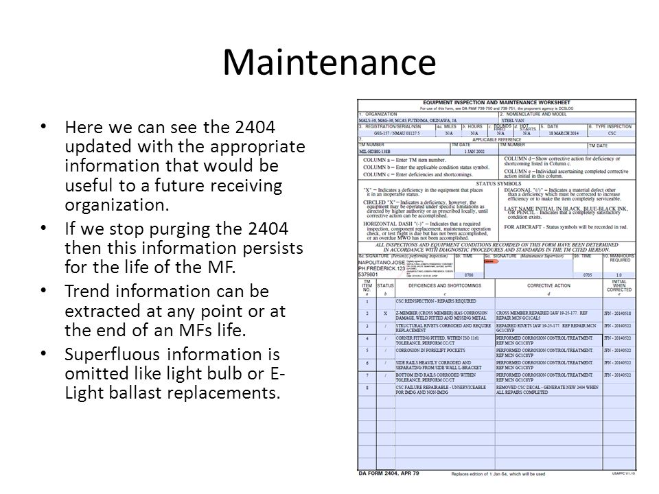 Maintenance Here we can see the 2404 updated with the appropriate information that would be useful to a future receiving organization. If we stop purg