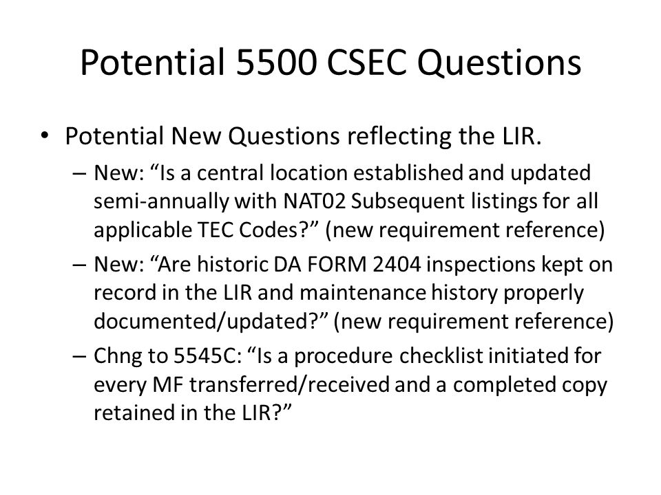 """Potential 5500 CSEC Questions Potential New Questions reflecting the LIR. – New: """"Is a central location established and updated semi-annually with NAT"""