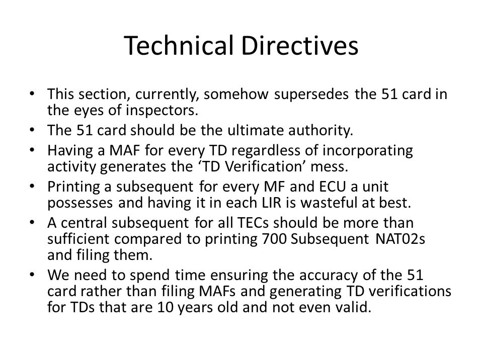 Technical Directives This section, currently, somehow supersedes the 51 card in the eyes of inspectors. The 51 card should be the ultimate authority.