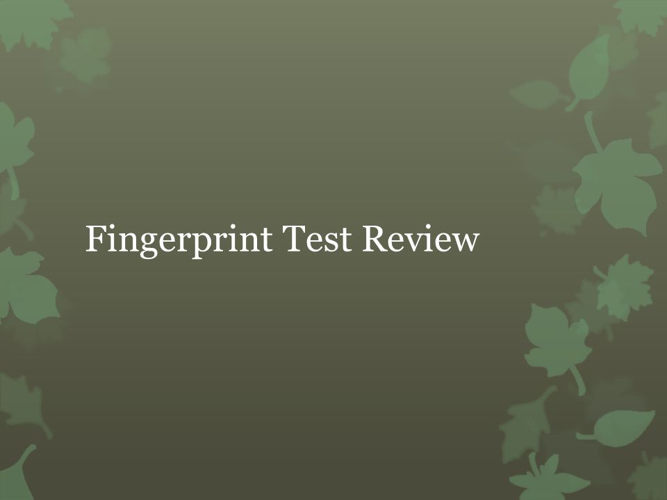 Fingerprint Test Review