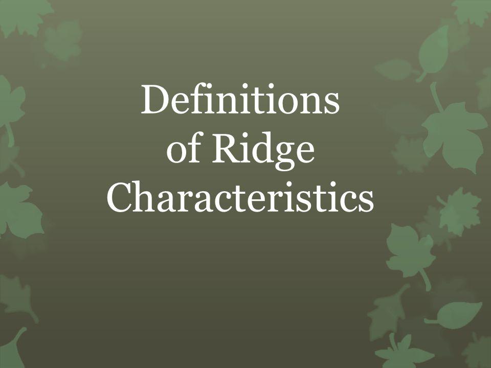 Definitions of Ridge Characteristics
