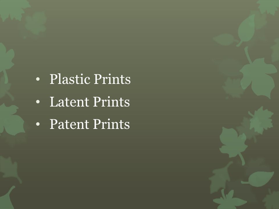 Plastic Prints Latent Prints Patent Prints