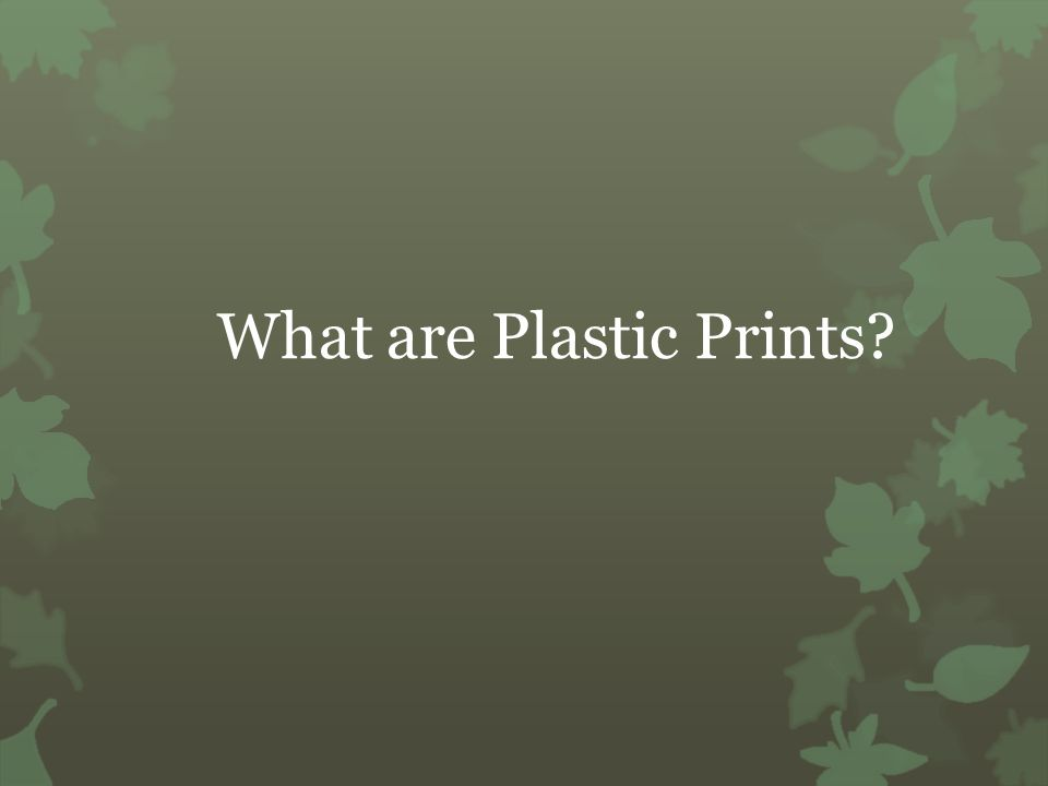 What are Plastic Prints?