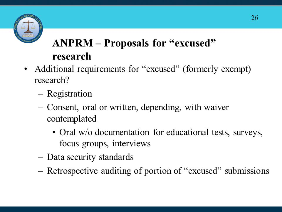 26 ANPRM – Proposals for excused research Additional requirements for excused (formerly exempt) research.
