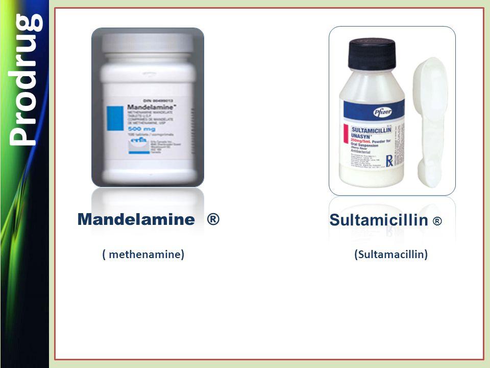 Prodrug Mandelamine ® ( methenamine) (Sultamacillin) Sultamicillin ®