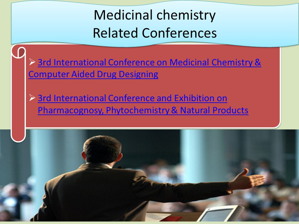 3rd International Conference on Medicinal Chemistry & 3rd International Conference on Medicinal Chemistry & Computer Aided Drug Designing  3rd International Conference and Exhibition on Pharmacognosy, Phytochemistry & Natural Products 3rd International Conference and Exhibition on Pharmacognosy, Phytochemistry & Natural Products  3rd International Conference on Medicinal Chemistry & 3rd International Conference on Medicinal Chemistry & Computer Aided Drug Designing  3rd International Conference and Exhibition on Pharmacognosy, Phytochemistry & Natural Products 3rd International Conference and Exhibition on Pharmacognosy, Phytochemistry & Natural Products Medicinal chemistry Related Conferences