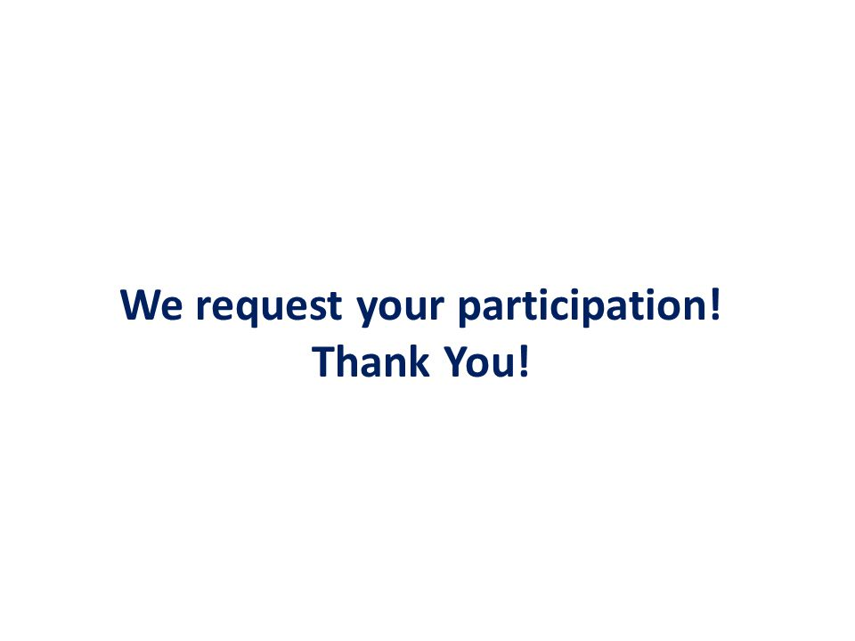 We request your participation! Thank You!