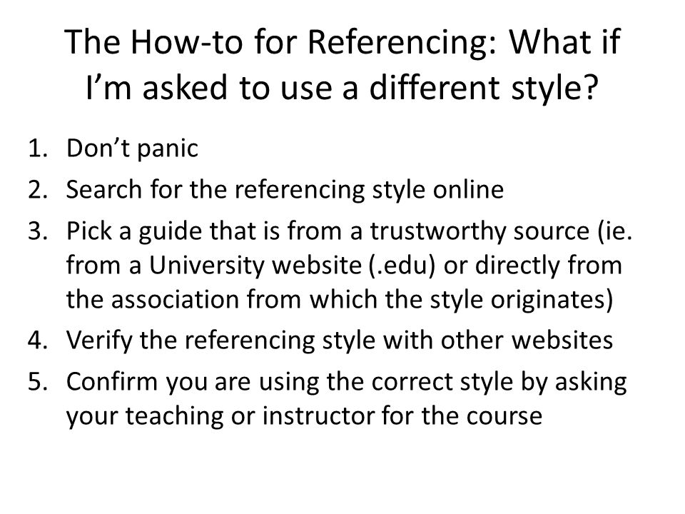 The How-to for Referencing: What if I'm asked to use a different style.