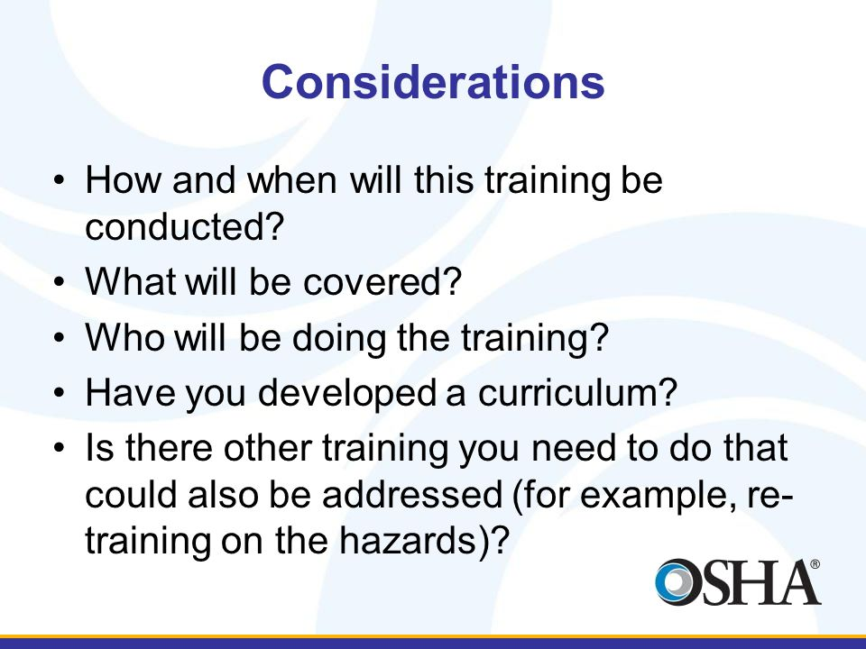 Considerations How and when will this training be conducted.
