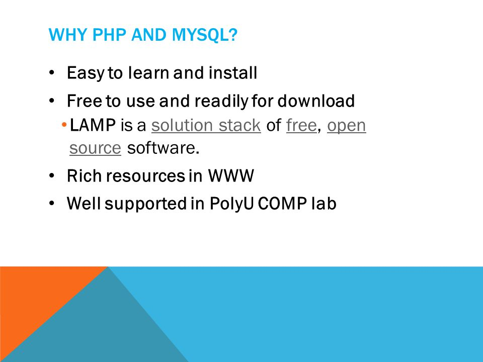 WHY PHP AND MYSQL.