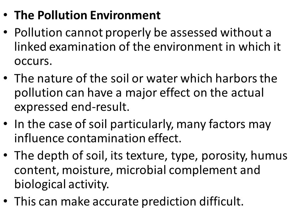 The Pollution Environment Pollution cannot properly be assessed without a linked examination of the environment in which it occurs. The nature of the